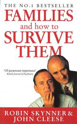 Families And How To Survive Them by Robin Skynner