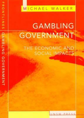 Gambling & Government: The Economic and Social Impacts