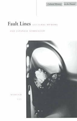 Fault Lines: Cultural Memory and Japanese Surrealism