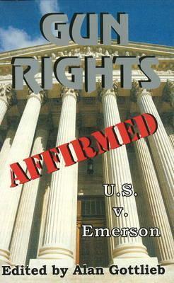 Gun Rights Affirmed: U.S. v. Emerson