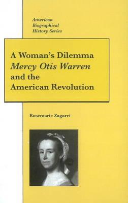 A Woman's Dilemma: Mercy Otis Warren and the American Revolution
