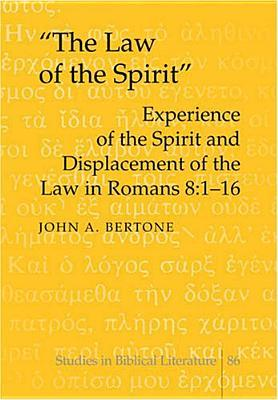 The Law of the Spirit: Experience of the Spirit and Displacement of the Law in Romans 8:1-16
