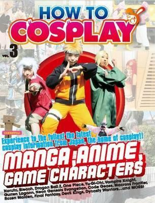 How to Cosplay Volume 3