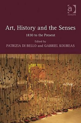Art, History and the Senses: 1830 to the Present
