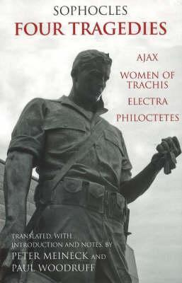 Four Tragedies: Ajax, Women of Trachis, Electra, Philoctetes(The Complete Greek Tragedies 4)