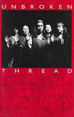 unbroken-thread-an-anthology-of-plays-by-asian-american-women