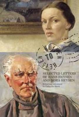 Heysen to Heysen: selected letters of Hans Heysen and Nora Heysen