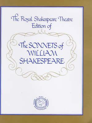 Sonnets of William Shakespeare: The Royal Shakespeare Theatre Edition