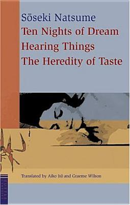 Ten Nights of Dream / Hearing Things / The Heredity of Taste by Sōseki Natsume