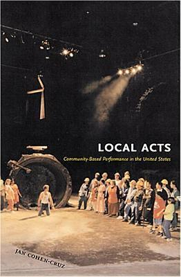 Local Acts: Community-Based Performance in the United States Descarga de libros electrónicos de Google