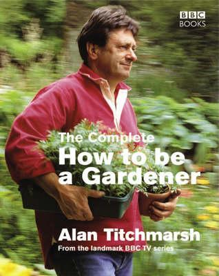 the-complete-how-to-be-a-gardener