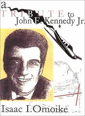 A Tribute To John F. Kennedy, Jr