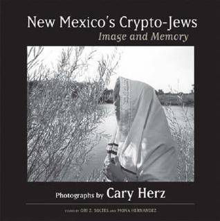 New Mexico's Crypto Jews: Image And Memory