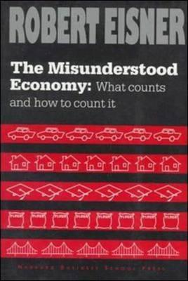 The Misunderstood Economy: What Counts and How to Count It
