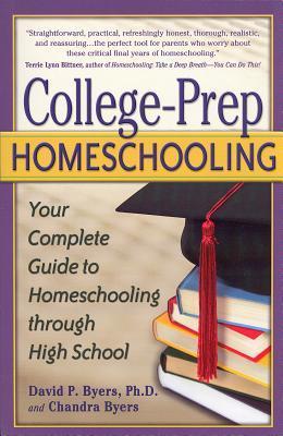 College-Prep Homeschooling by David P. Byers