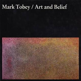 Mark Tobey, Art and Belief