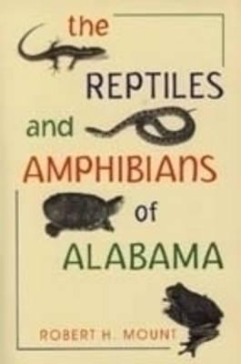 The Reptiles and Amphibians of Alabama