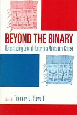 Beyond the Binary: Reconstructing Cultural Identity In a Multicultural Context