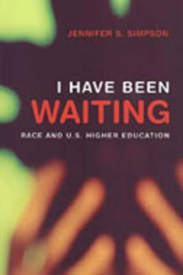 I Have Been Waiting: Race and U.S. Higher Education