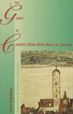 Ebook The Glance of Countess Hahn-Hahn (down the Danube) by Péter Esterházy PDF!