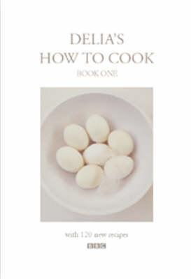 Delia's How to Cook: Book One (Delia's How to Cook #1)