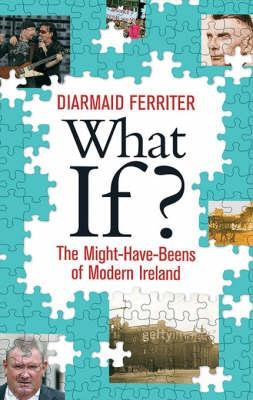 What If?: Alternative Views of Twentieth-Century Ireland 978-0717139903 PDF iBook EPUB