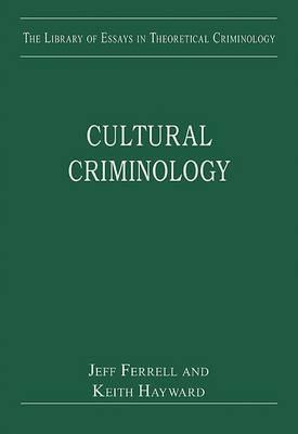 cultural criminology theories of crime by jeff ferrell 12065233