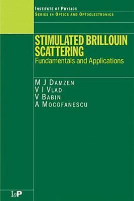 Stimulated Brillouin Scattering: Fundamentals and Applications