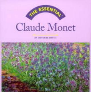 The Essential: Claude Monet