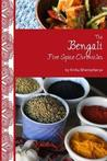 The Bengali Five Spice Chronicles: Exploring the Cuisine of Eastern India