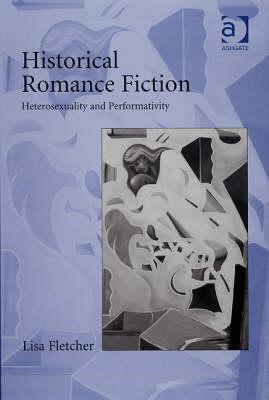 Historical Romance Fiction: Heterosexuality and Performativity
