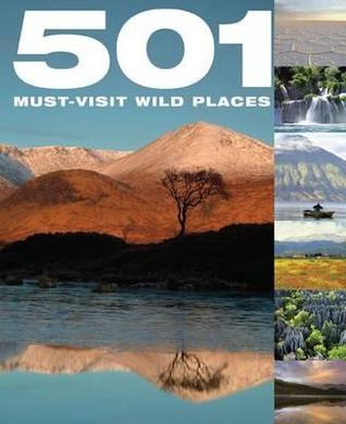 501 Must Visit Wild Places