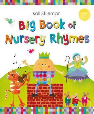 Big Book of Nursery Rhymes. by Kali Stil...