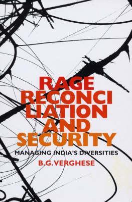 Rage, Reconciliation, and Security: Managing India's Diversities