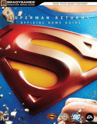 Superman Returns: The Videogame Signature Series Guide