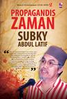 Propagandis Zaman by Subky Abdul Latif
