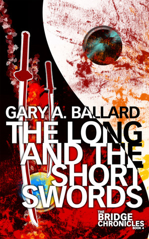 The Long and the Short Swords (The Bridge Chronicles, #4)