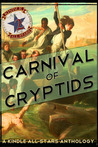 Carnival of Cryptids by Matt Posner