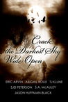 Crack the Darkest Sky Wide Open