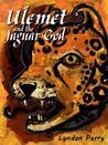 Ulemet and the Jaguar God