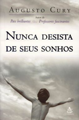 Nunca Desista De Seus Sonhos By Augusto Cury