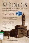 Os Médicis: Banqueiros, Diplomatas, Mecenas na Florença do Século XV