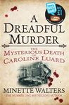 A Dreadful Murder: The Mysterious Death of Caroline Luard