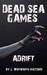 Dead Sea Games: Adrift