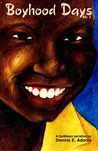 Boyhood Days - Book 2 by Dennis E. Adonis