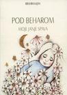 Pod beharom moje janje spava: antologijska čitanka dječje bošnjačke poezije