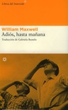 Adiós, hasta mañana by William Maxwell