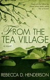 From the Tea Village by Rebecca D. Henderson