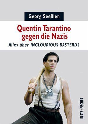 Quentin Tarantino gegen die Nazis. Alles über Inglourious Basterds