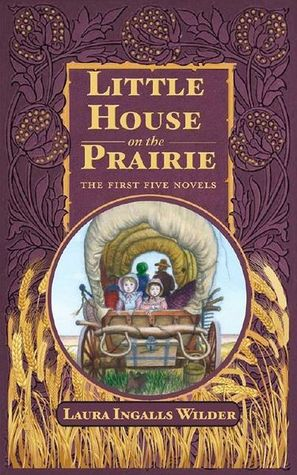 Little House on the Prairie: The First Five Novels